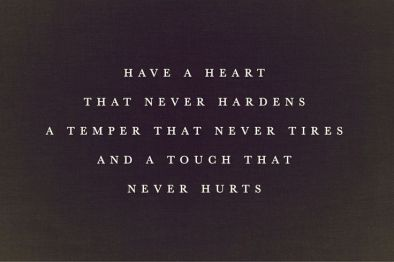 day-dreaming-quotes-have-a-heart-that-never-hardens-a-temper-that-never-tires-and-a-touch-that-never-hurts