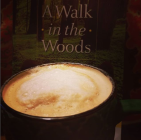 a walk in the woods with coffee